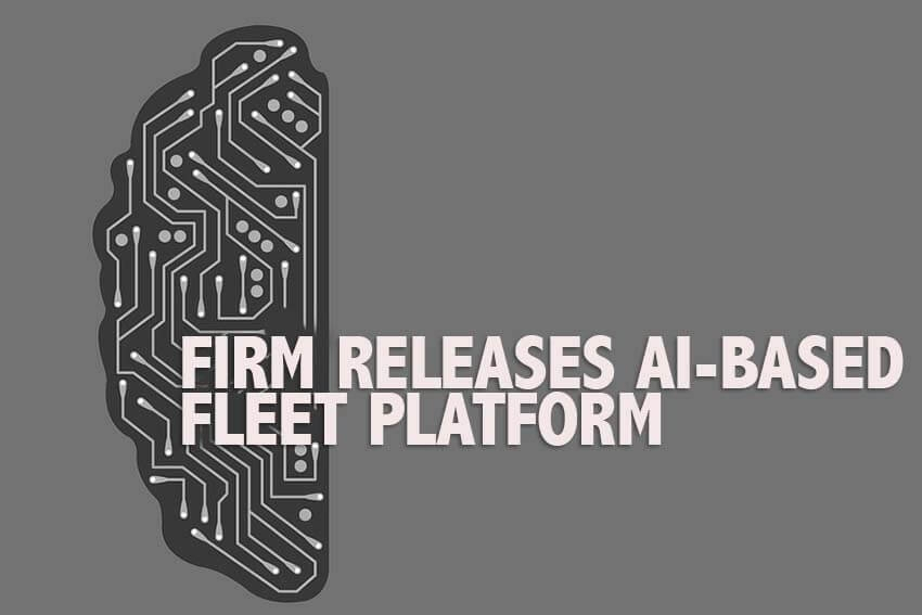 Firm Releases AI-based Fleet Platform