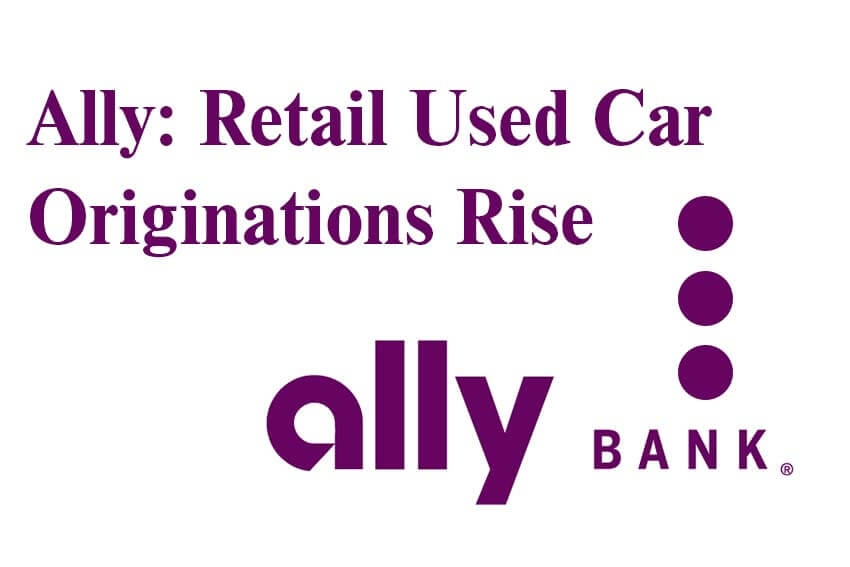 Ally: Retail Used Car Originations Rise