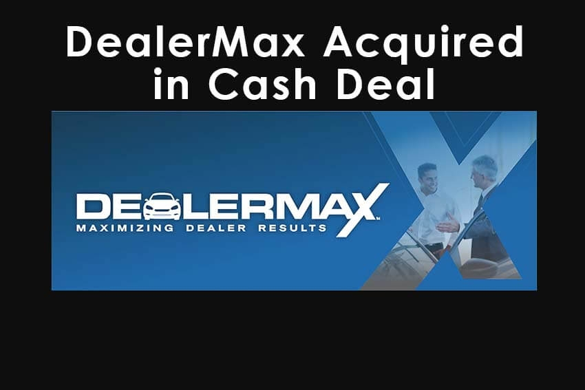 DealerMax Acquired in Cash Deal