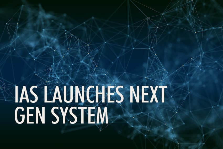IAS Launches Next Gen System