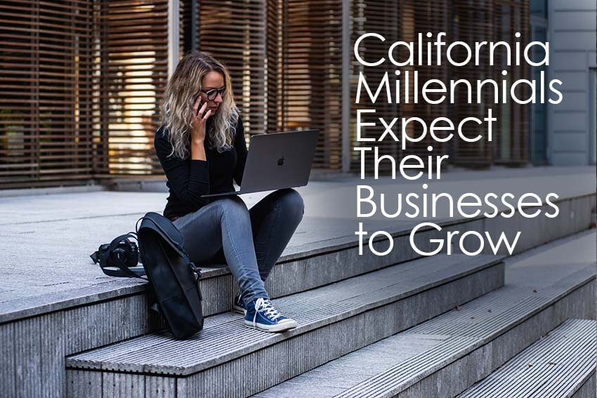 California Millennials Expect Their Businesses to Grow