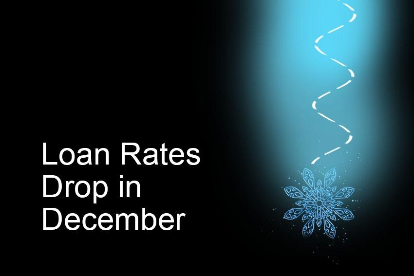 Loan Rates Drop in December