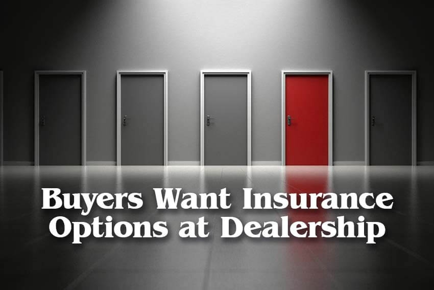 Buyers Want Insurance Options at Dealership