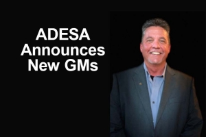 ADESA Announces New GMs