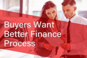 Buyers Want Better Finance Process