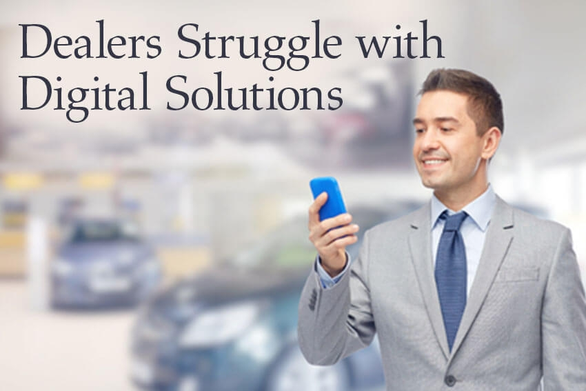 Dealers Struggle with Digital Solutions