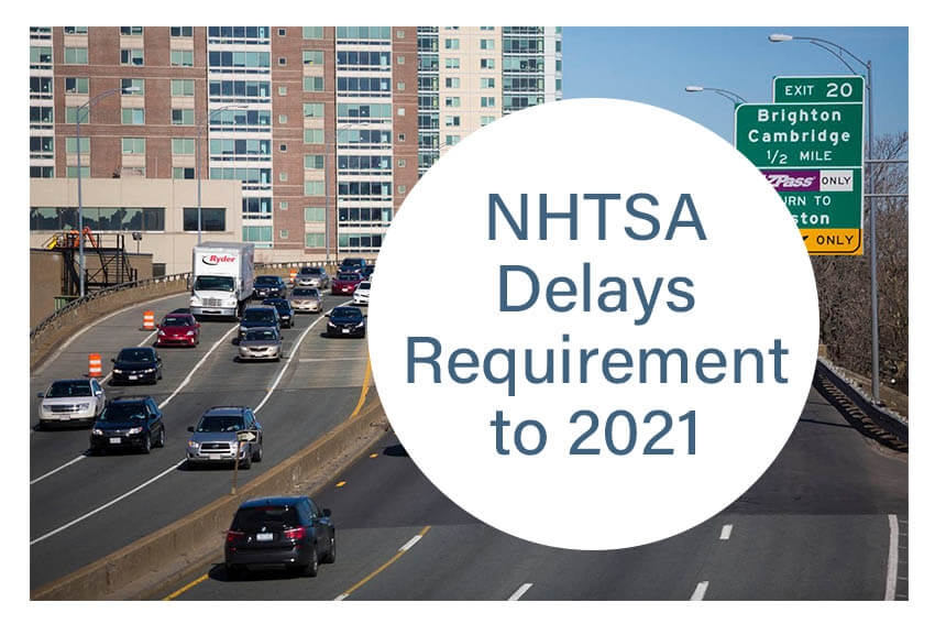 NHTSA Delays Requirement to 2021