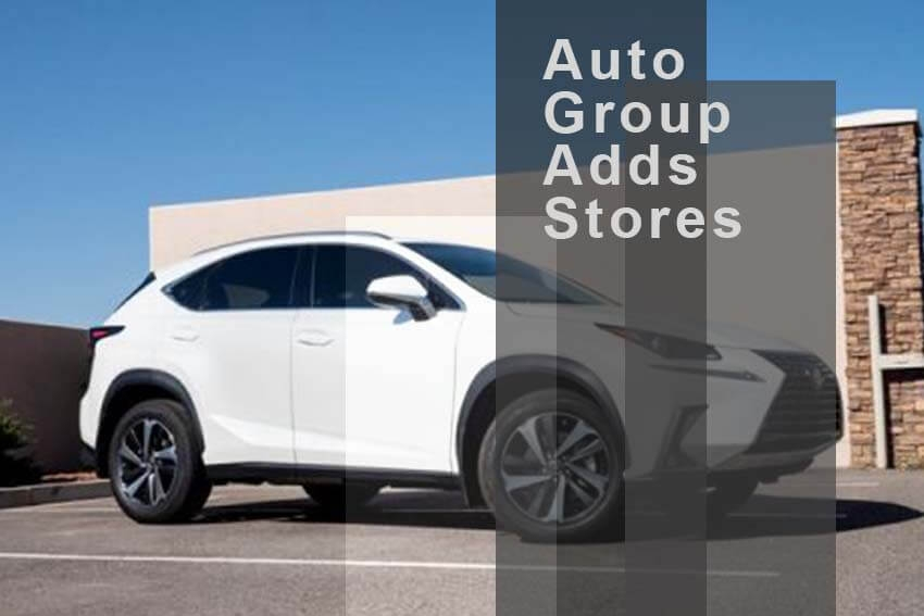 Auto Group Adds Stores