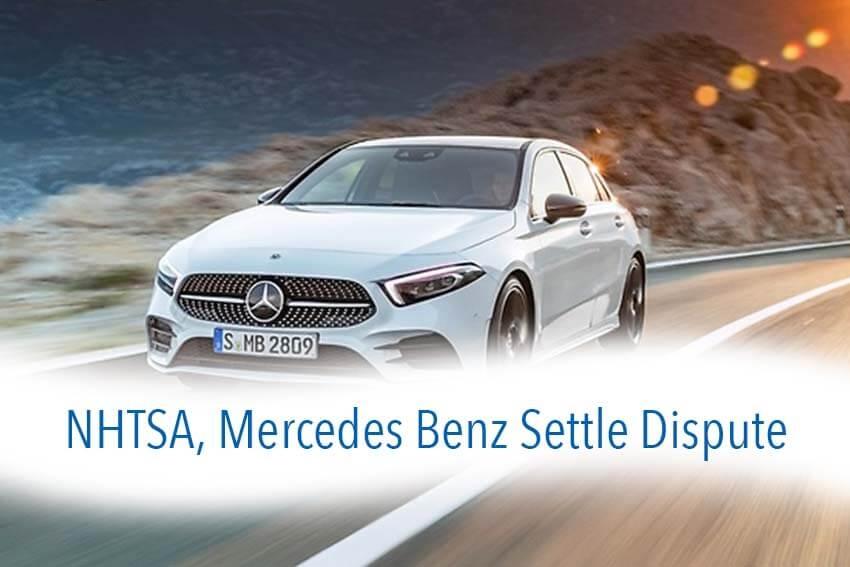 NHTSA, Mercedes Benz Settle Dispute