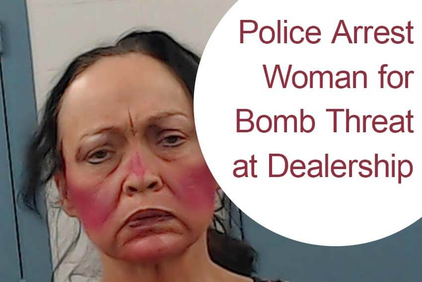 Police Arrest Woman for Bomb Threat at Dealership
