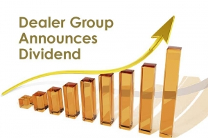 Dealer Group Announces Dividend