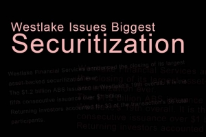 Westlake Issues Biggest Securitization Yet