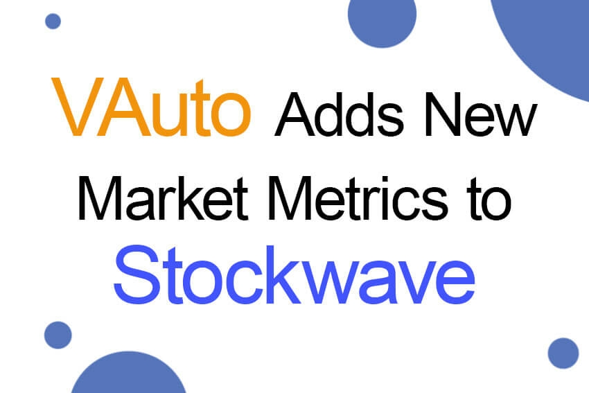 VAuto Adds New Market Metrics to Stockwave