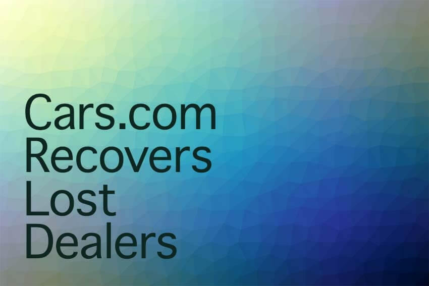 Cars.com Recovers Lost Dealers