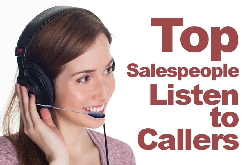 Top Salespeople Listen to Callers