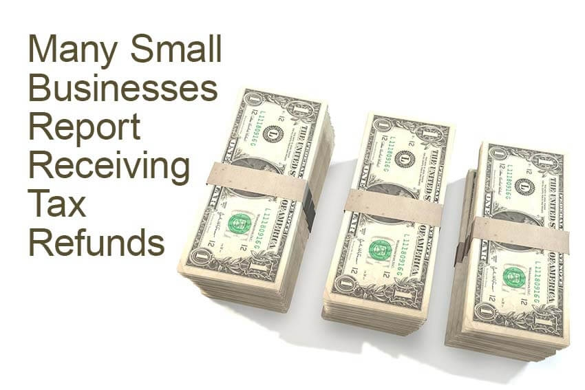 Many Small Businesses Report Receiving Tax Refunds
