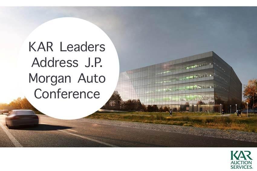 KAR Leaders Address J.P. Morgan Auto Conference