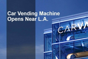 Car Vending Machine Opens Near L.A.