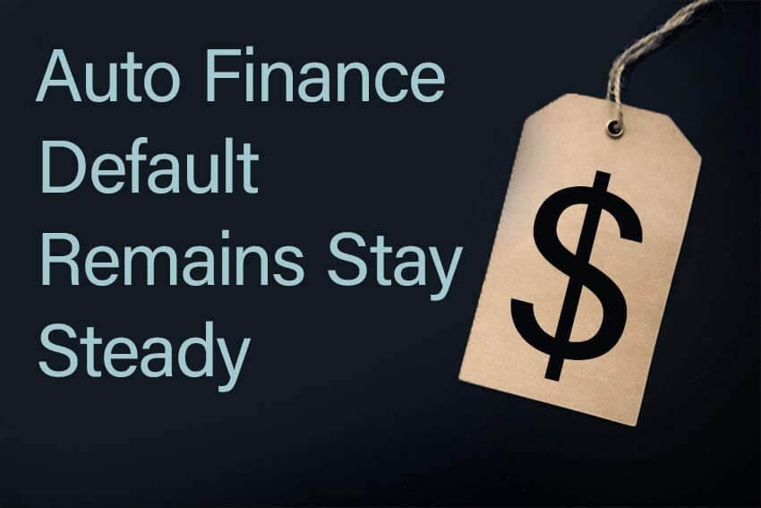 Auto Finance Defaults Remain Steady