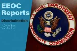 EEOC Reports Discrimination Stats