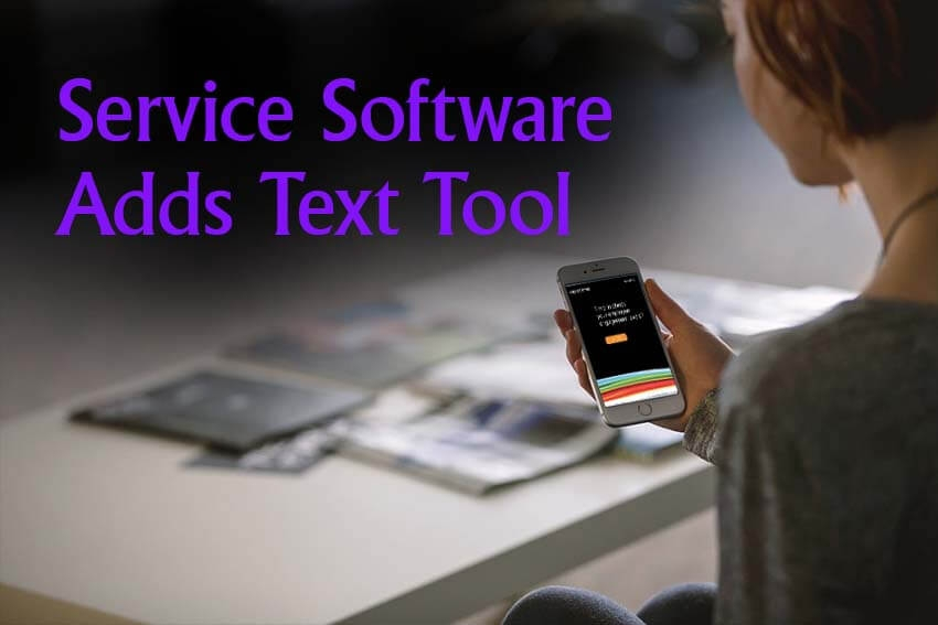 Service Software Adds Text Tool