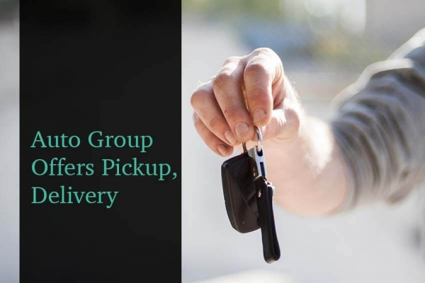 Auto Group Offers Pickup, Delivery