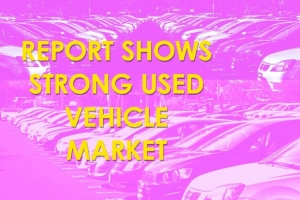 Report Shows Strong Used Vehicle Market