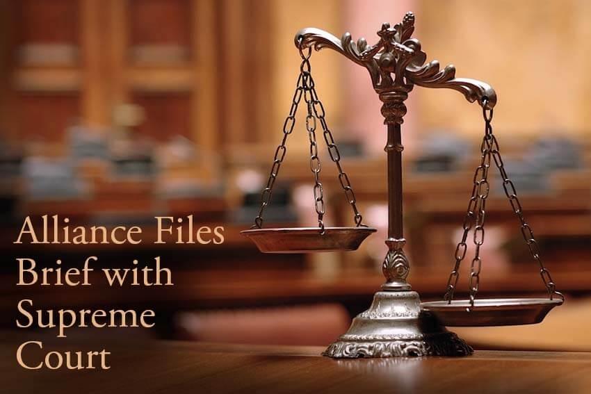 Alliance Files Brief with Supreme Court