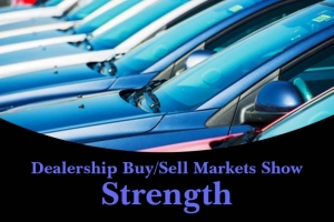 Dealership Buy/Sell Markets Show Strength