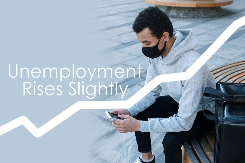 Unemployment Rises Slightly
