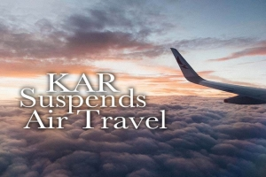 KAR Suspends Air Travel