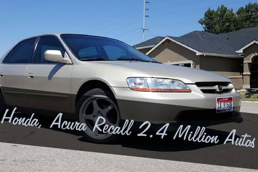 Honda, Acura Recall 2.4 Million Autos