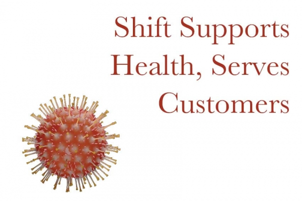 Shift Supports Health, Serves Customers