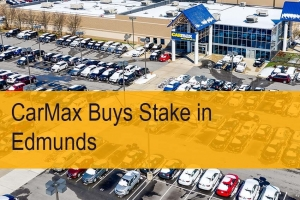 CarMax Buys Stake in Edmunds