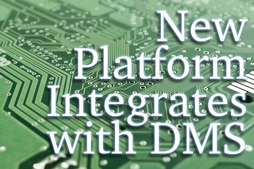New Platform Integrates with DMS