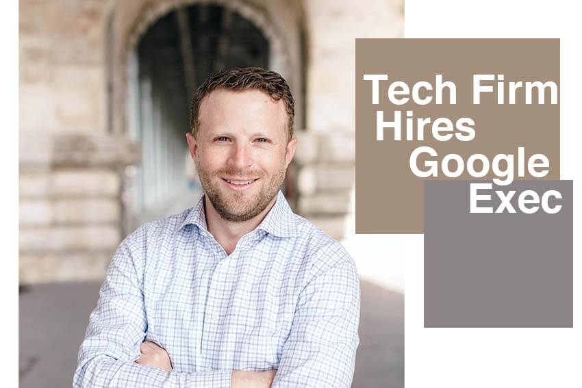 Tech Firm Hires Google Exec