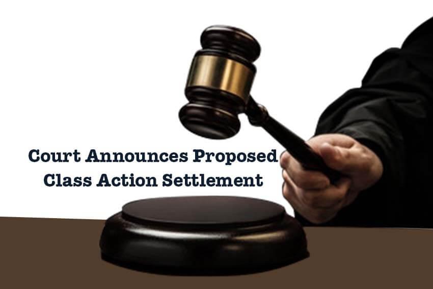 Court Announces Proposed Class Action Settlement